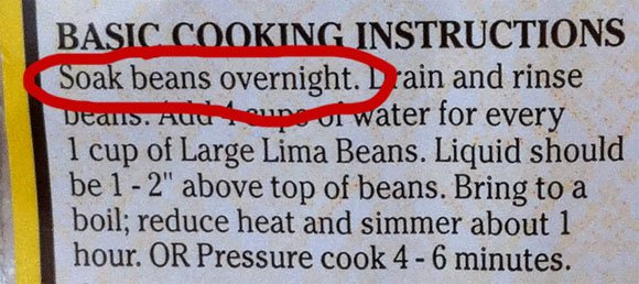 Soak beans overnight. Sounds easy, right?