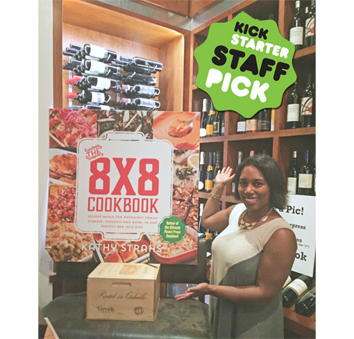 The 8x8 Cookbook, by Kathy Strahs -- Get it on Kickstarter Until 10/30!
